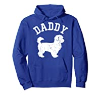 Daddy Maltipoo Vintage Gift Ideas For Dad Shirts Hoodie Royal Blue