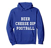 Beer Cheese Dip Football Design For Game Day T-shirt Hoodie Royal Blue