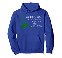 Funny Scottish Quote Gotta Go The Pipes Are Calling Bagpipes T-shirt Hoodie Royal Blue