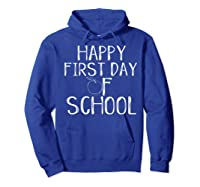 Happy First Day Of School 1st Tea Apple Cute Welcome T-shirt Hoodie Royal Blue
