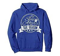 I\\\'ll Sleep After Tax Season Funny Cpa Accountant Gift T-shirt Hoodie Royal Blue