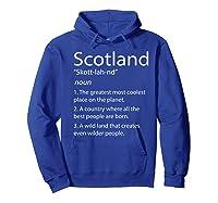 Scotland Definition Funny Scottish Scotland Shirts Hoodie Royal Blue