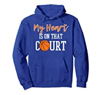 My Heart Is On That Court Basketball T-shirt Hoodie Royal Blue