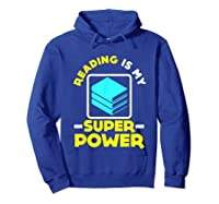 My Superpower Book Lovers Gift Shirts Hoodie Royal Blue