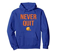 Never Quit Football Shirts Hoodie Royal Blue