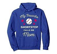 My Favorite Baseball Shortstop Calls Me Mom Shirts Hoodie Royal Blue