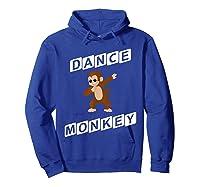 Dance Monkey T-shirt Hoodie Royal Blue
