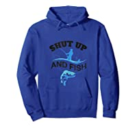 Fun Shut Up And Fish Novelty Art Fishing Silhouette Image Tank Top Shirts Hoodie Royal Blue