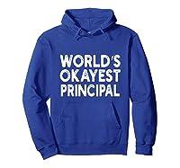 World's Okayest Principal Principal Shirts Hoodie Royal Blue