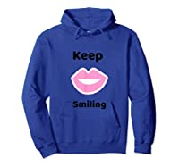 Keep Smiling Positive Thoughts Shirts Hoodie Royal Blue
