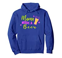 Vintage Style Mama Needs A Beer T-shirt Hoodie Royal Blue