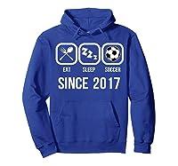 Eat Sleep Soccer Since 2017 Funny 2nd Birthday Gift Shirts Hoodie Royal Blue