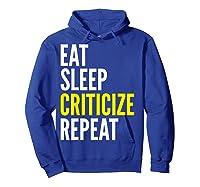 Critic Funny Gift Eat Sleep Criticize Repeat Shirts Hoodie Royal Blue