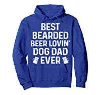 Best Bearded Beer Lovin Dog Dad Drinking Lover Gift Shirts Hoodie Royal Blue