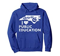 Nc Red For Ed - North Carolina Tea Love T-shirt Hoodie Royal Blue