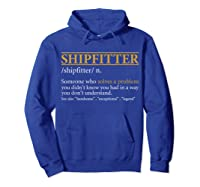 Funny Shipter Definition Birthday Or Christmas Gift Shirts Hoodie Royal Blue