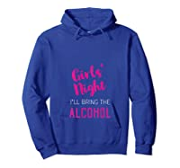 Girls Night Shirt I\\\'ll Bring The Alcohol - Funny Party Gift Tank Top Hoodie Royal Blue