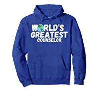 World's Greatest Counselor Gift Shirts Hoodie Royal Blue