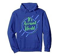 Funny Cpa Accountant Accrual Shirts Hoodie Royal Blue