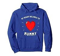 Valentines Day My Heart Belongs To Mummy Shirts Hoodie Royal Blue