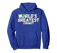 World's Greatest Chemist Gift Shirts Hoodie Royal Blue