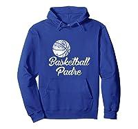 Basketball Padre, Cute Funny Player Fan Gift Shirts Hoodie Royal Blue