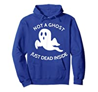 Not A Ghost Just Dead Inside T-shirt Hoodie Royal Blue