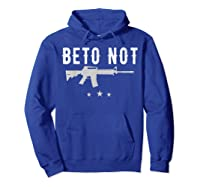 Beto Not For 2nd Adt Ar 15 Gun Supporters Shirts Hoodie Royal Blue