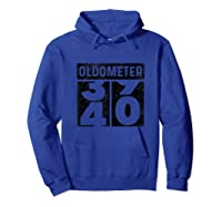 Oldometer Odometer Funny 40th Birthday Gift 40 Yrs Old Joke Shirts Hoodie Royal Blue