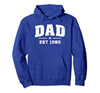 Dad Established 1980 Father\\\'s Day Gift T-shirt Hoodie Royal Blue