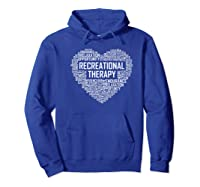 Recreational Therapy Heart Gift Therapist Rt Month Gifts Premium T-shirt Hoodie Royal Blue