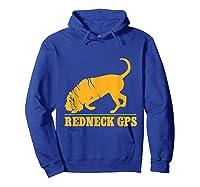 Redneck Gps Nickerstickers Bloodhound Dog Shirts Hoodie Royal Blue