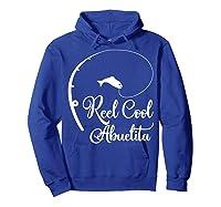 Reel Cool Abuelita Fishing Grandma Mother's Gift Shirts Hoodie Royal Blue