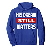 Martin Luther King Jr Day I Have A Dream T-shirt Hoodie Royal Blue