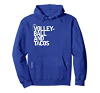 Volleyball And Tacos T-shirt - Taco Lover Tshirts Hoodie Royal Blue