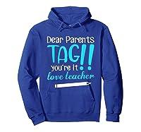 Last Day School Shirt Teas Funny Tag Parents Love Tshirt Hoodie Royal Blue
