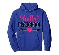 Hello Preschool, Girl First Day Of Preschool Shirts Hoodie Royal Blue