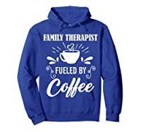 Family Therapist Quote Family Therapist T-shirt Hoodie Royal Blue