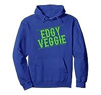 Edgy Veggie Shirt Plant Eater Animal Right Activist T-shirt Hoodie Royal Blue