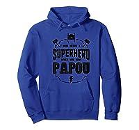Grandpa Gift Superhero Papou Shirts Hoodie Royal Blue