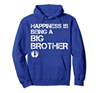 Happiness Is Being A Big - Big Brother To Be Shirts Hoodie Royal Blue