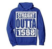 Straight Outta 1988 Tshirt 31th Birthday Gift Shirt T-shirt Hoodie Royal Blue