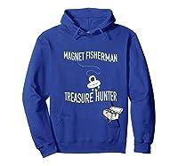 Magnet Fisherman Fishing Treasure Chest Hunting Wave Gift T-shirt Hoodie Royal Blue