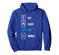 Eat Sleep Fly Repeat Funny Pilots Flying Gift Shirts Hoodie Royal Blue