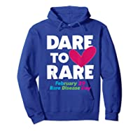 Dare To Love Rare Disease Day 2020 Shirts Hoodie Royal Blue