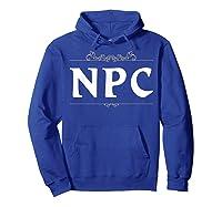 Npc Non-player Character T-shirt Tabletop Rpg Gaming Hoodie Royal Blue