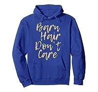 Barn Hair Don't Care Cute Horse Girl Show Christmas Gift Shirts Hoodie Royal Blue