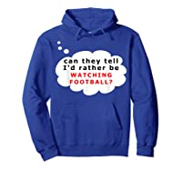 Funny Football Fan T-shirt Rather Hoodie Royal Blue