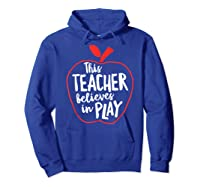 This Tea Believes In Play Tea Shirt With Apple T-shirt Hoodie Royal Blue