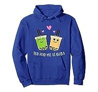 You Had Me At Boba Tea Shirts Hoodie Royal Blue